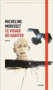 Marc Laberge - Ce visage où habiter - Micheline Morisset